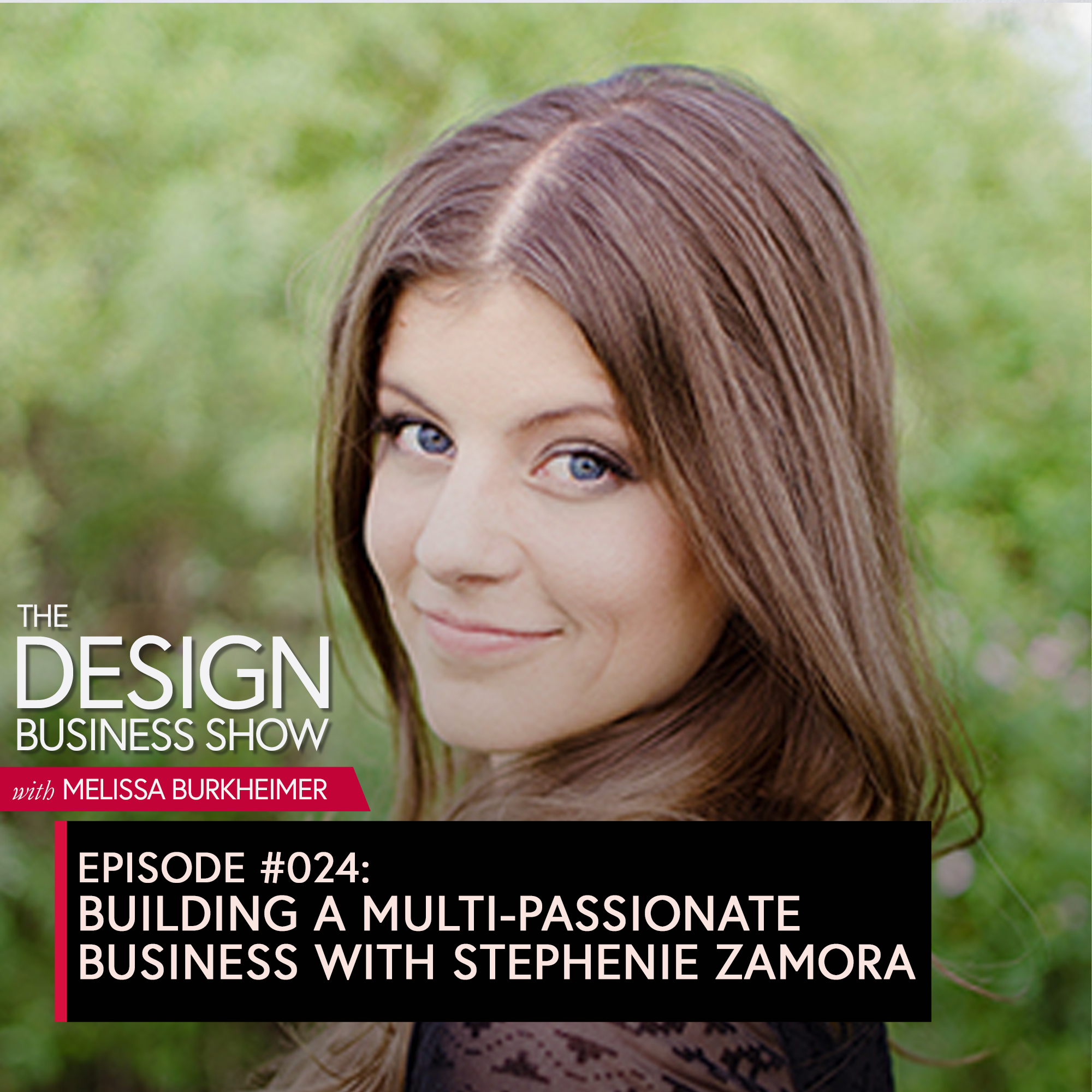 Join me for episode 24 of The Design Business Show with Stephenie Zamora, creative director over at Stephanie Zamora Design about building a multi-passionate business as a designer!