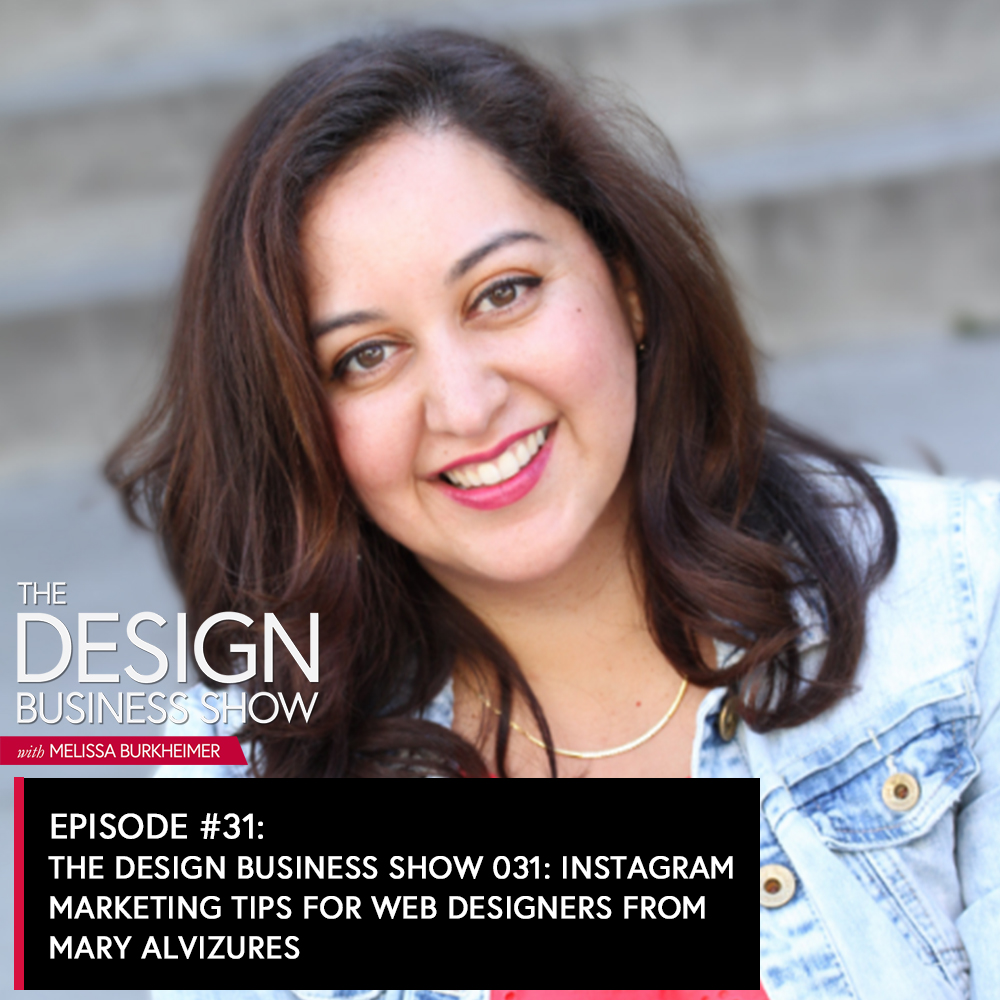 Join me for episode 31 of The Design Business Show where I speak with Mary Alvizures about Instagram marketing, rebranding, and niching down!