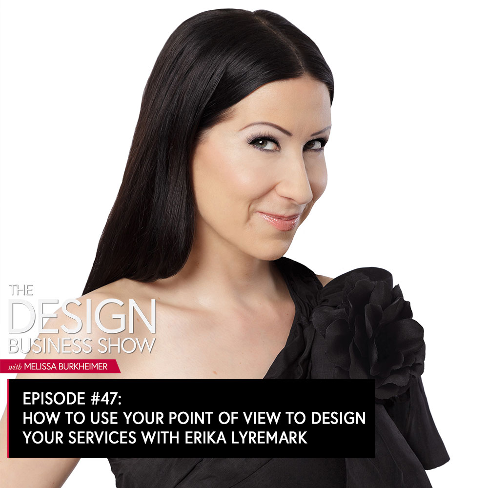 Check out episode 47 of The Design Business Show with Erika Lyremark to get clarity and confidence about your product or service.