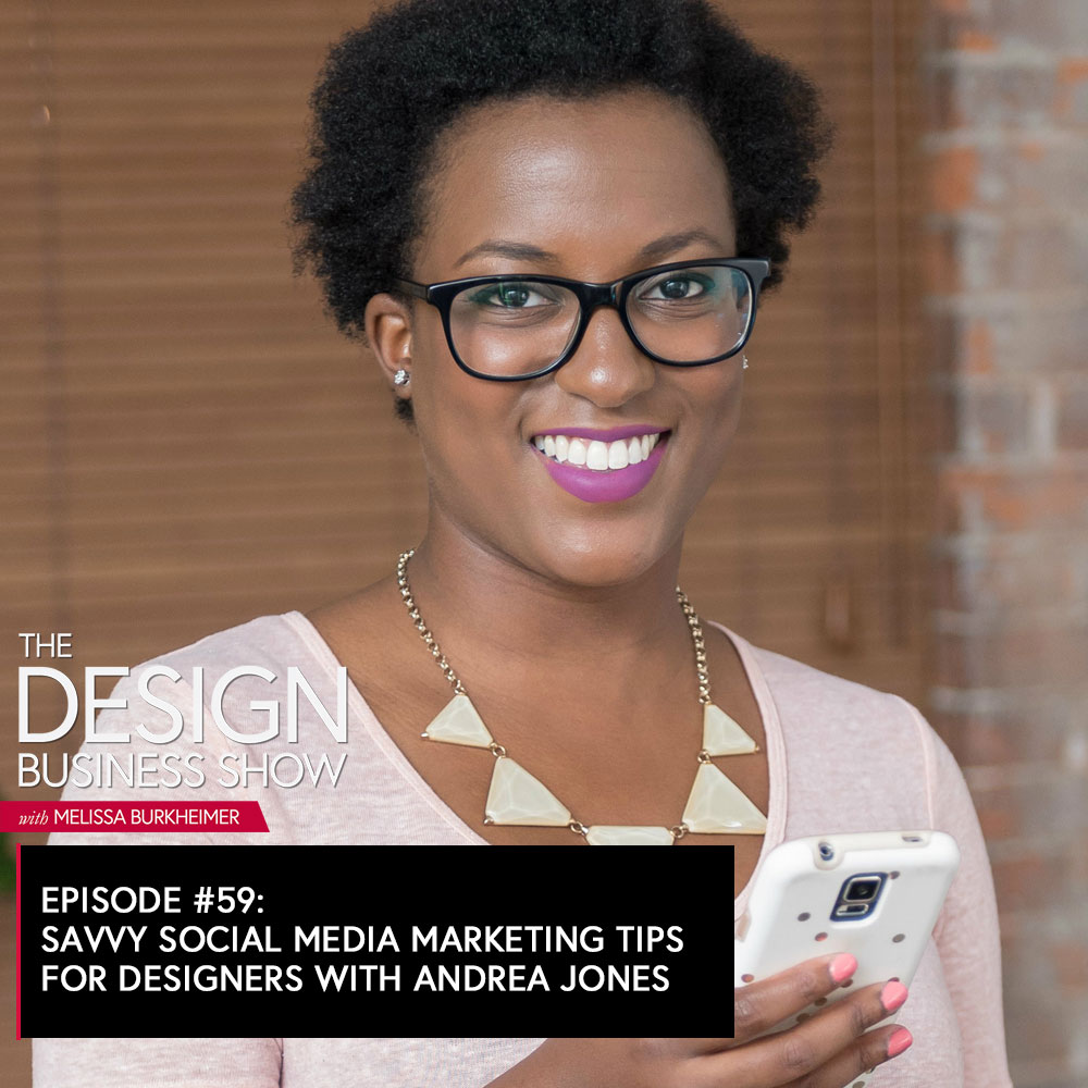 Check out episode 59 of The Design Business Show to learn how to use social media to market your business and make connections with Andrea Jones.