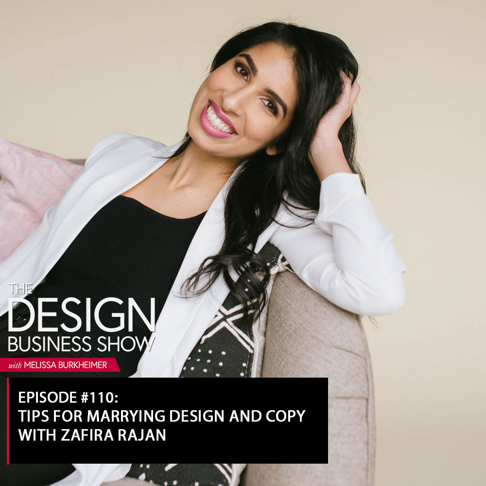 The Design Business Show 110: Tips for Marrying Design and Copy with Zafira Rajan