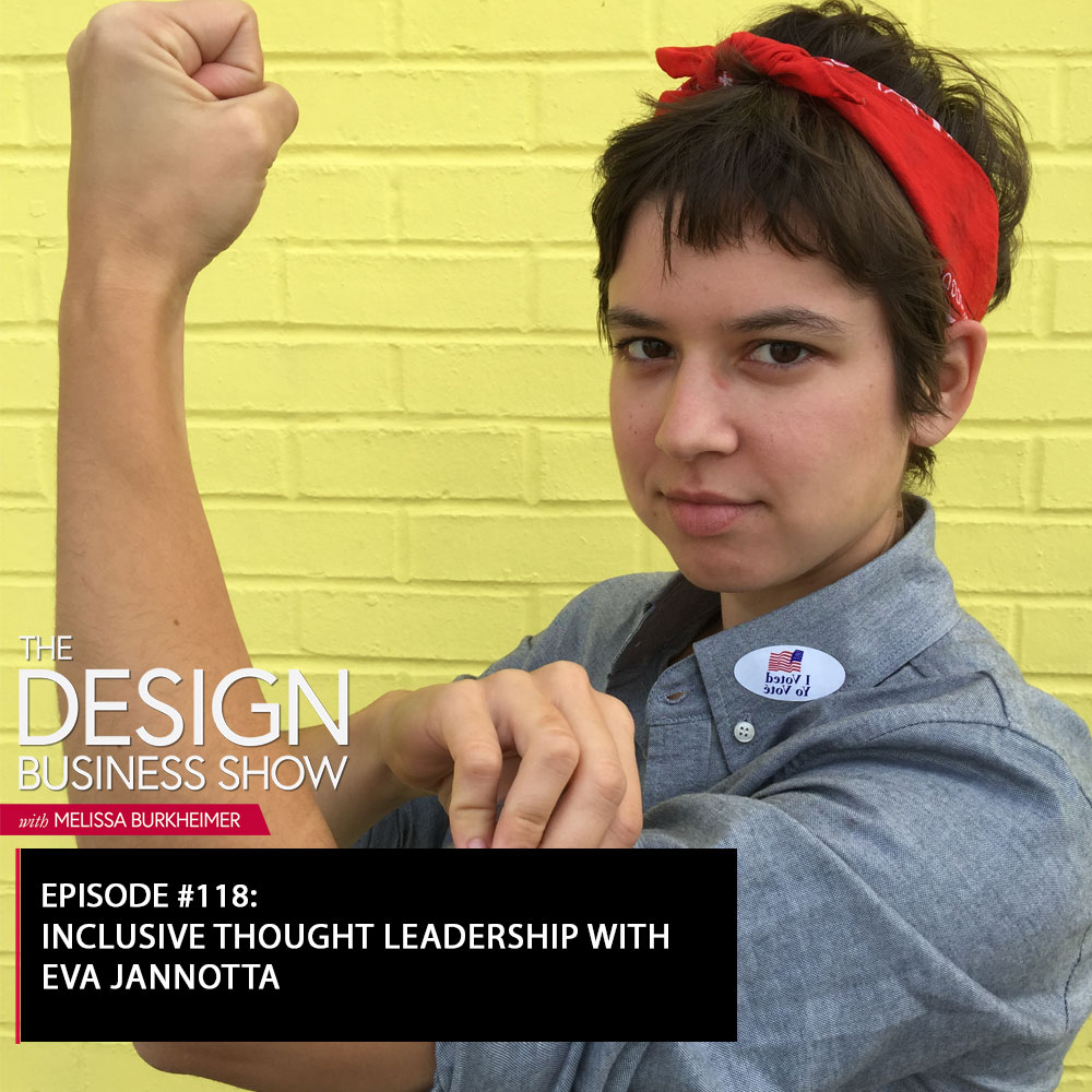 Check out episode 118 of The Design Business Show with Eva Jannotta to learn all about thought leadership!