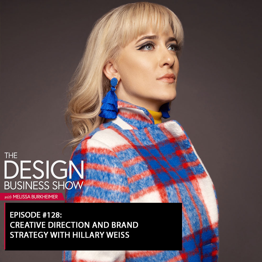 Check out episode 128 of The Design Business Show with Hillary Weiss to learn all about creative direction and brand strategy!