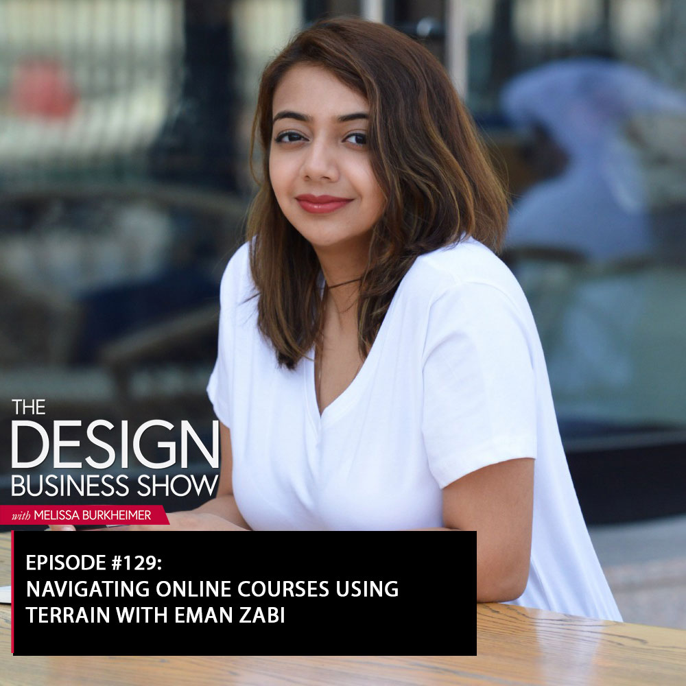 Check out episode 129 of The Design Business Show with Eman Zabi to learn all about her platform, Terrain!