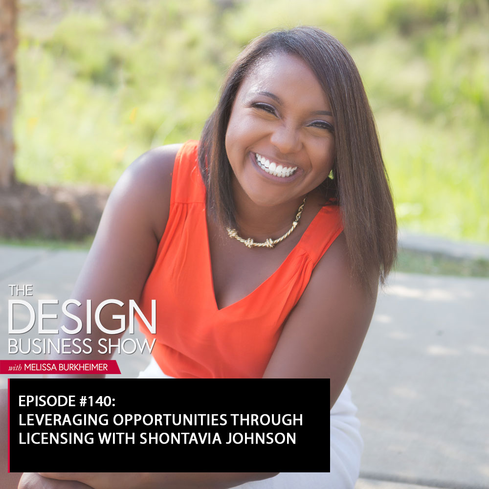 Check out episode 140 of The Design Business Show with Shontavia Johnson to learn all about licensing and leveraging opportunities in your business!