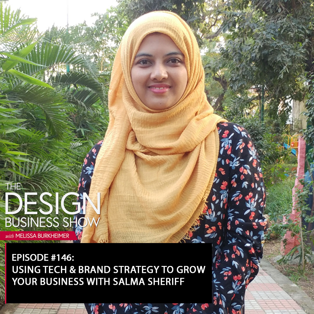 Check out episode 146 of The Design Business Show with Salma Sheriff to learn all about blending tech and design in your business!
