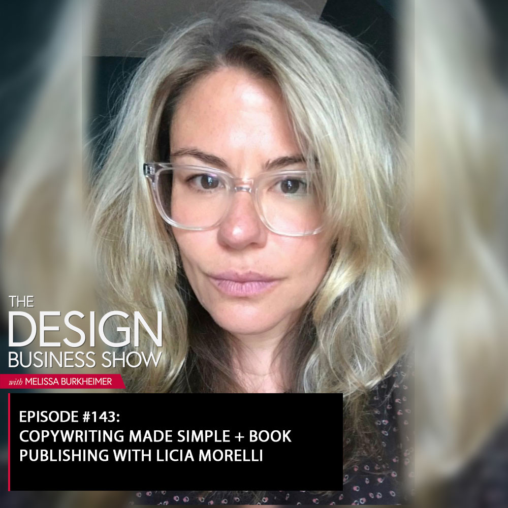 Check out episode 143 of The Design Business Show with Licia Morelli to learn all about copywriting and her book publishing experience!