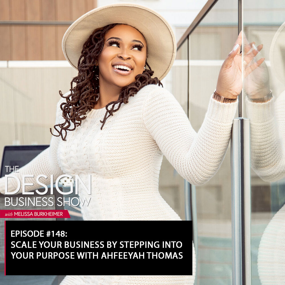 Check out episode 148 of The Design Business Show with Ahfeeyah Thomas to learn all about what it means to scale your business!
