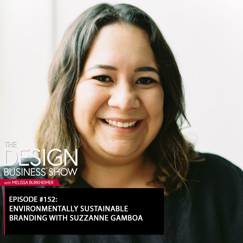 Check out episode 152 of The Design Business Show with Suzzanne Gamboa to learn all about sustainable design!