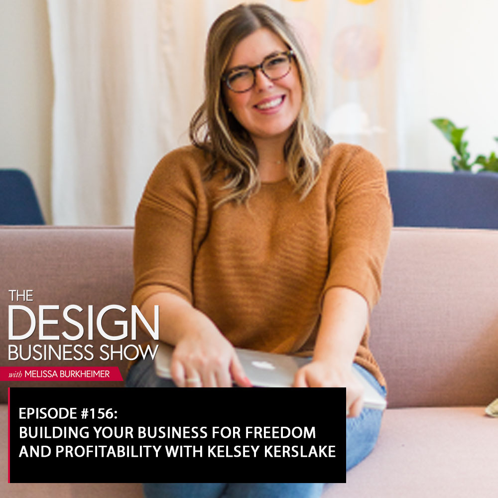 Check out episode 156 of The Design Business Show with Kelsey Kerslake to learn all about having freedom in your business while scaling!