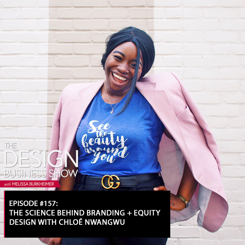 Check out episode 157 of The Design Business Show with Chloé Nwangwu to learn all about her unique perspectives on branding + design!